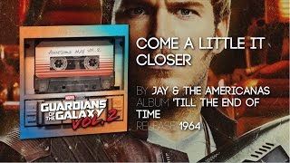 Come A Little Bit Closer   Jay & The Americans | TV Spot [Guardians Of The Galaxy Volume 2]