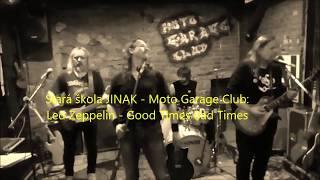 Video Stará škola JINAK - Led Zeppelin Good Times Bad Times