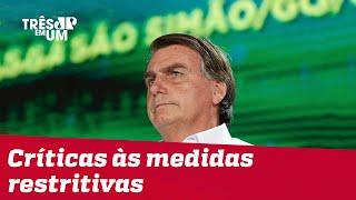 Bolsonaro diz que Brasil deve 'deixar de frescura' no combate ao vírus