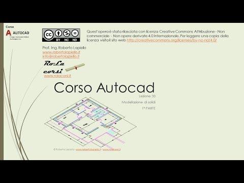 Corso Autocad - Lezione 33A - Modellazione dei solidi