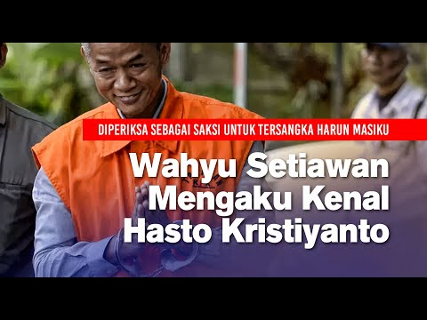 Wahyu Setiawan Mengaku Kenal Hasto Kristiyanto