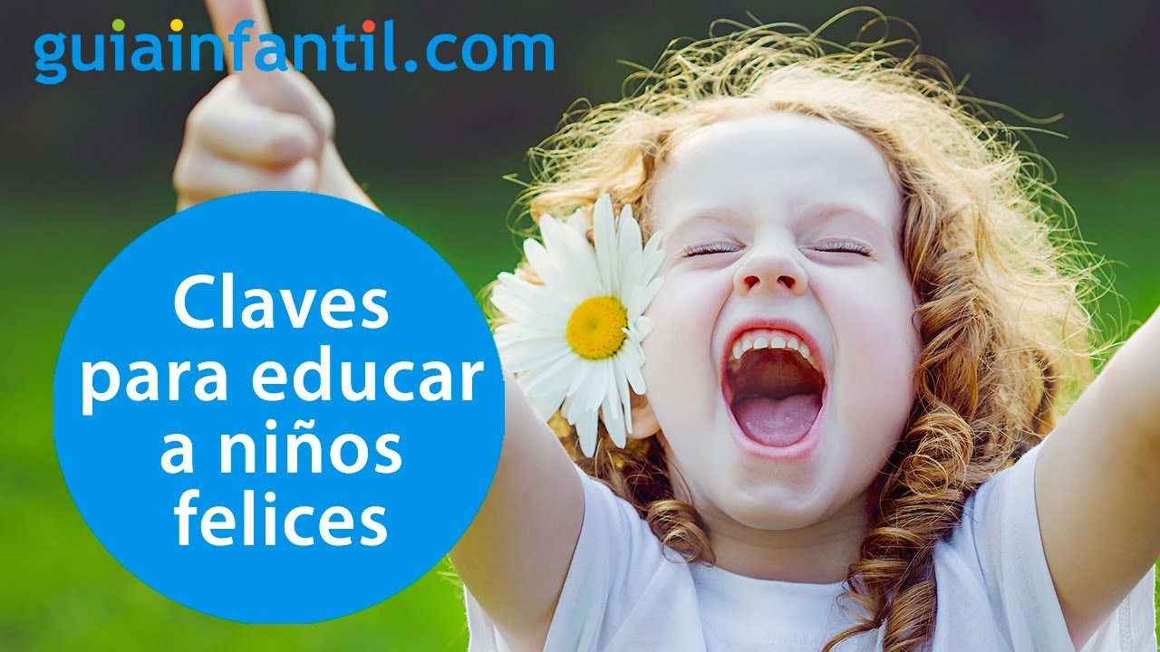 Técnicas para educar a niños felices   Valores positivos que debemos transmitir a los niños