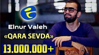 Elnur Valeh -  ♥ Qara sevda  ♥ | Official Video | 2014