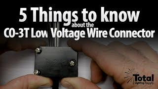 5 Things to know about the CO-3T Low Voltage Wire Connector - Lightfair 2017 Ep.5
