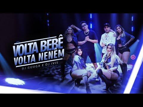 DJ GUUGA & DJ IVIS - VOLTA BEBÊ VOLTA NENÉ