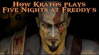 How Kratos plays Five Nights at Freddy