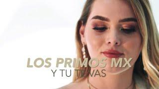 Y Tú Te Vas - Los Primos MX [Video Oficial] 20 Años Contigo - Acceso VIP