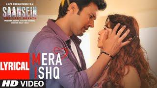 Mera Ishq-SAANSEIN | Arijit Singh Full Song Lyrics | Rajneesh Duggal, Sonarika Bhadoria