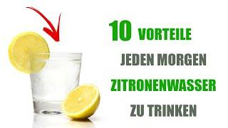 Trinke jeden Morgen Zitronenwasser und schau was passiert!