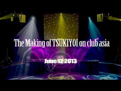 The Making of TSUKIYOI on club asia