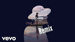 Gromee   One Last Time Ft. Jesper Jenset (Monkey MO Remix)