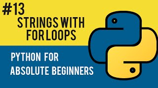 Python Programming Tutorial- 13 Using Strings with For Loops