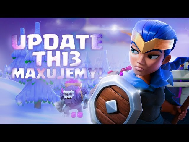 UPDATE TH13 MAXUJEMY 💥 LIVE 💥 CLASH OF CLANS POLSKA