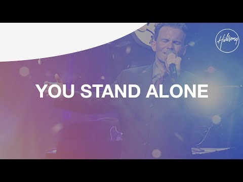 You Stand Alone - Hillsong Worship