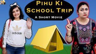 PIHU KI SCHOOL TRIP | A short movie | Aayu and Pihu Show