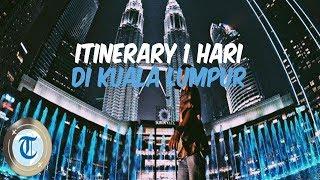 Itinerary 1 Hari Keliling Kuala Lumpur, Bisa Kunjungi 7 Destinasi