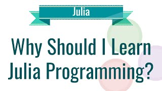 Julia Tutorial - Why Should I Learn Julia Programming