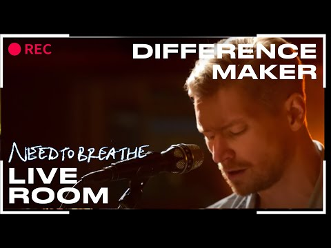 "NEEDTOBREATHE ""Difference Maker"" (From The Live Room Sessions) Mp3"