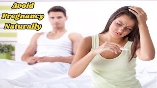 How to Avoid Pregnancy After 15 Days Naturally   Avoid Pregnancy Naturally By Eating Certain Foods