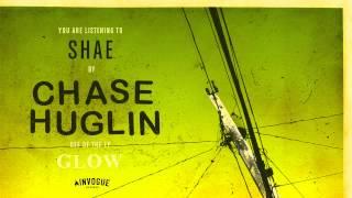 Chase Huglin - Shae