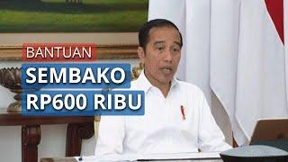 Presiden Jokowi Berikan Sembako Rp600 Ribu per Bulan untuk Warga Miskin di Jabodetabek