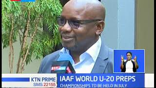 Kenya races against time as it prepares to host 2020 IAAF world athletics under 20 championships