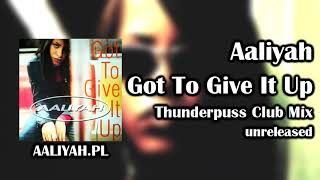 Aaliyah - Got To Give It Up (Thunderpuss Club Mix) [Aaliyah.pl]