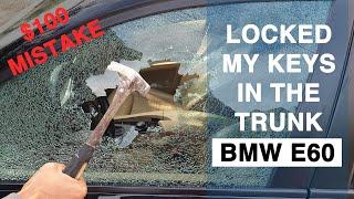 LOCKED MY KEYS IN THE TRUNK BMW E60 5 SERIES
