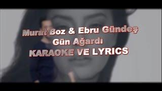 Murat Boz & Ebru Gündeş - Gün Ağardı ŞARKI SÖZLERİ (LYRICS)