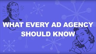What Advertising Agencies Should Know