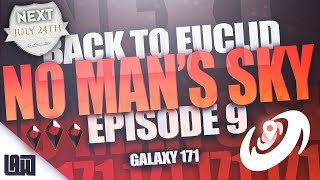 🔴 BACK TO EUCLID    Episode #9 - Galaxy 171 + 8 Days Remaining!!!!!
