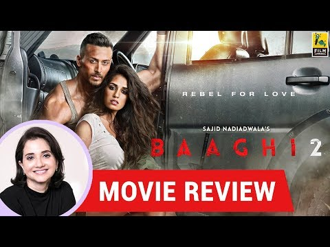 Anupama Chopra's Movie Review of Baaghi 2 | Ahmed Khan | Tiger Shroff , Disha Patani