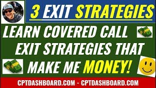 I show you 3 Covered Call Writing Exit Strategies that will UP your game