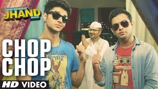 Chop Chop - Song Video - Kuku Mathur Ki Jhand Ho Gayi