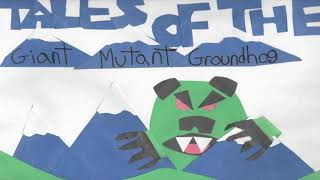 """New Radio Play! Tales of the Giant Mutant Groundhog Vol. 3: """"Rampaging Rodent"""""""