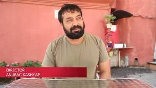 Anurag Kashyap Shares His Experience Working With Us