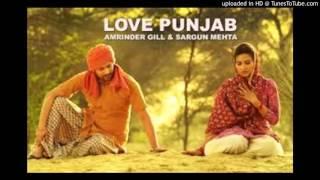 Shan Vakhari (Love Punjab) || Amrinder Gill || New Punjabi Song