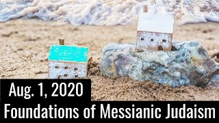 Foundations of Messianic Judaism - August 1, 2020