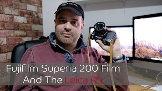 Shooting my Leica R5 with Fujifilm Superia 200 ISO Film