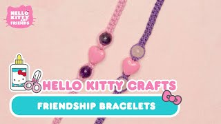 How To Make Friendship Bracelets (DIY) | Hello Kitty Crafts