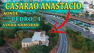 DOM PEDRO-I vinha com sua AMANTE no CASARÃO Anastácio wanzam fpv