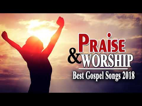 Gospel Music🎵 Best Praise and Worship Songs 2018 - Top 100 Christian Worship Songs 2018 Collection