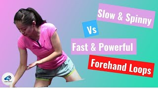 How to Play Slow & Spinny and Fast & Powerful Forehand Loops
