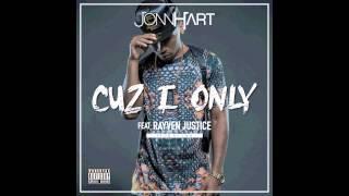 """JONN HART - """"Cuz I Only"""" feat. Rayven Justice"""