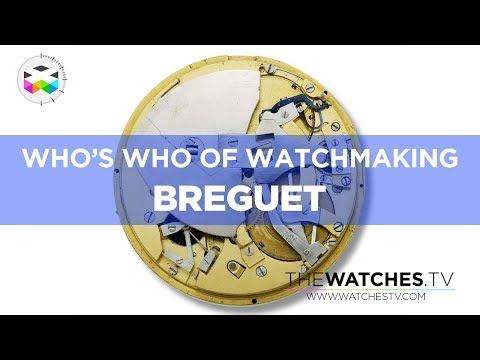 Who's Who of Watchmaking: Breguet