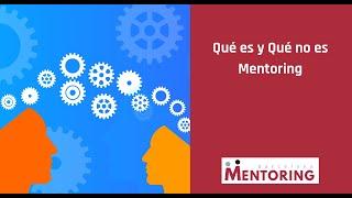 Qué es y Qué no es Mentoring