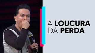 A loucura da perda   Pr. Lucinho   15/09/2018