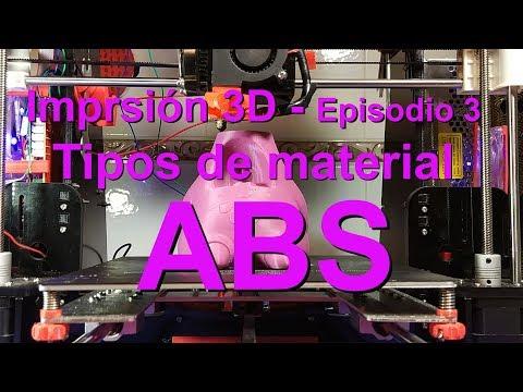 ABS - Impresión 3D - Tipos de Material - Episodio 03