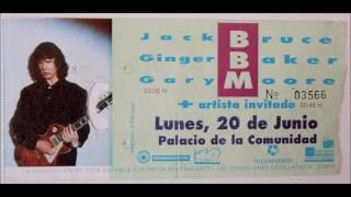 BBM (Jack Bruce, Ginger Baker, Gary Moore) - 05. Glory Days - Madrid (20th June 1994)