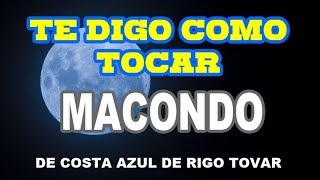 Te Digo Como Tocar (TDCT) MACONDO exito de Costa Azul de RT